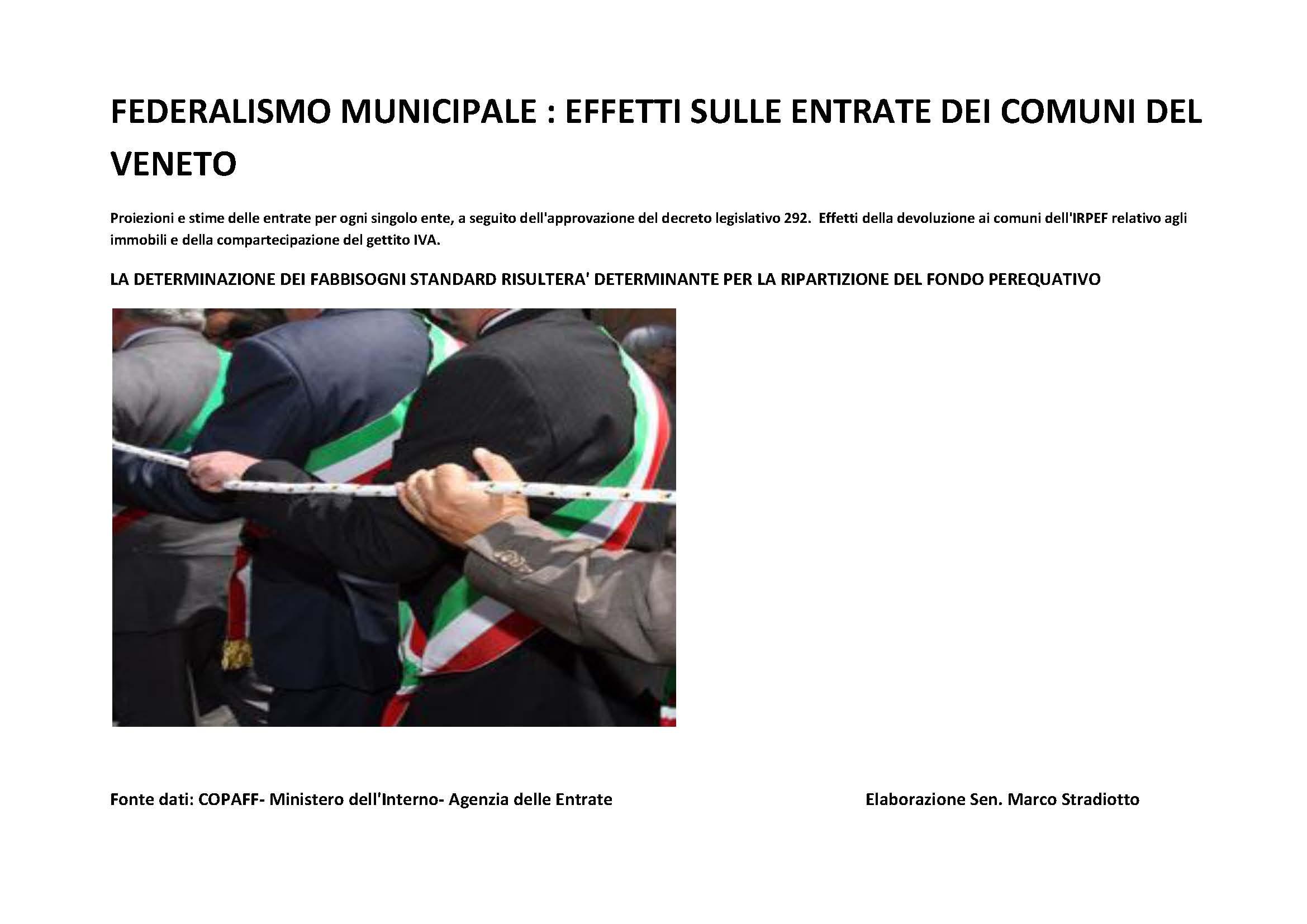 IL FEDERALISMO MUNICIPALE CON DIFFICOLTA' RIUSCIRA' A DARE AI COMUNI DEL VENETO PIU' TRASFERIMENTI DEL 2010