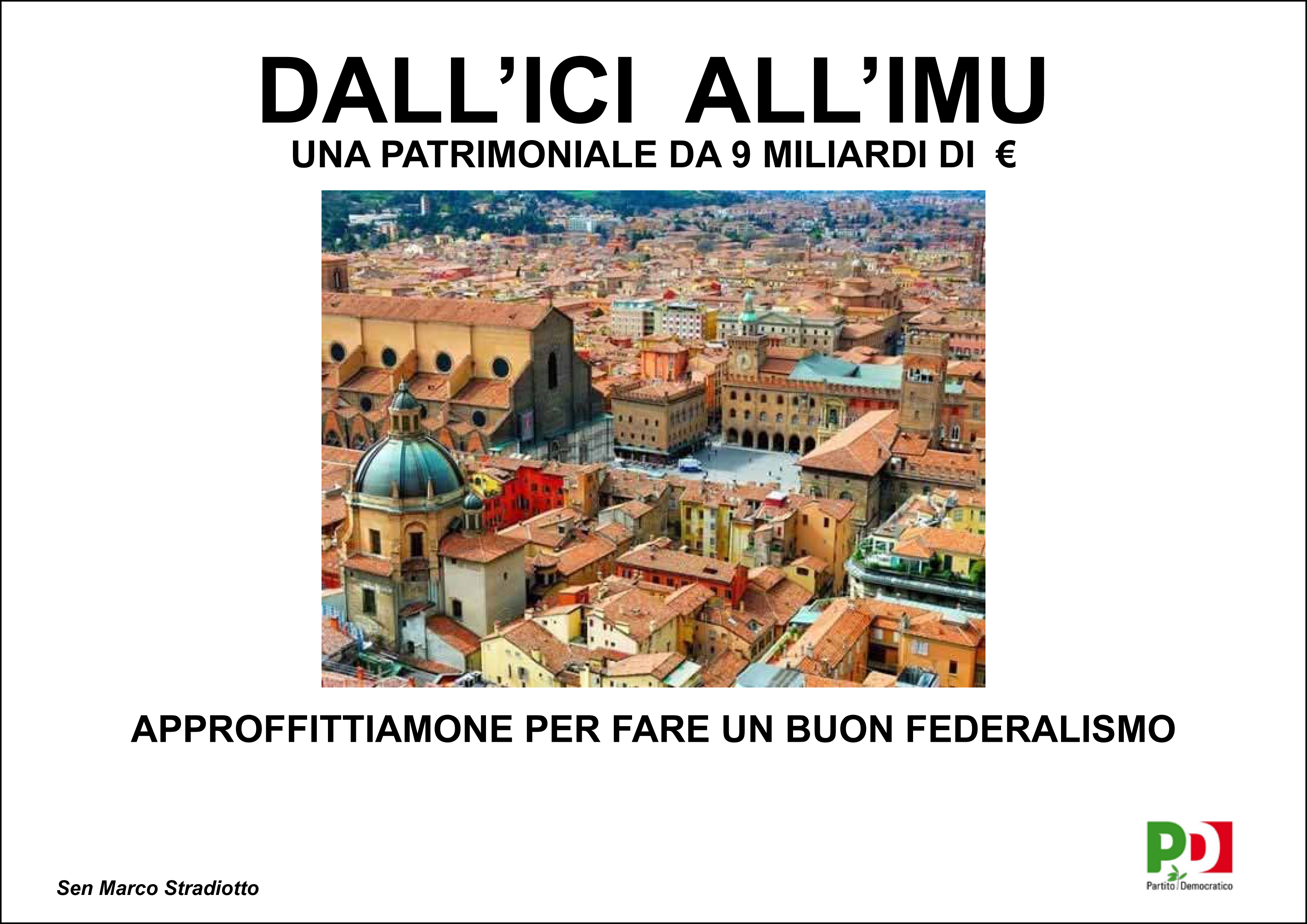 DALL'ICI ALL'IMU : UNA PATRIMONIALE DA 9 MILIARDI DI EURO
